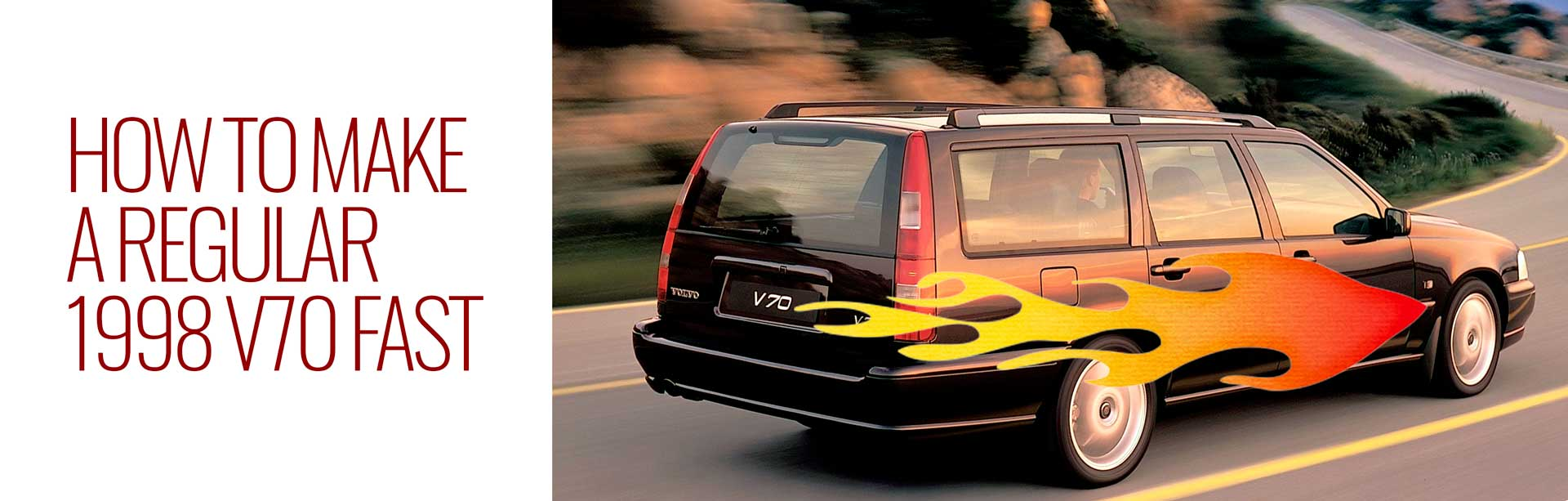 How To Make A Regular 1998 V70 Fast -